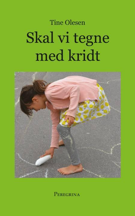 Skal vi tegne med kridt af Tine Olesen