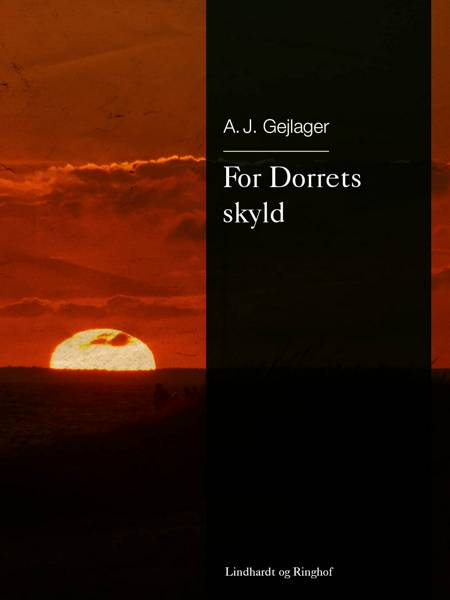 For Dorrets skyld af A.J. Gejlager