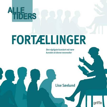 Alle tiders fortællinger af Lise Søelund