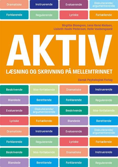 Aktiv læsning og skrivning på mellemtrinnet af Lisbeth Haahr Pedersen, Birgitte Blomgren og Lene René Nielsen m.fl.