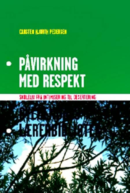 Påvirkning med respekt af Carsten Hjorth Pedersen