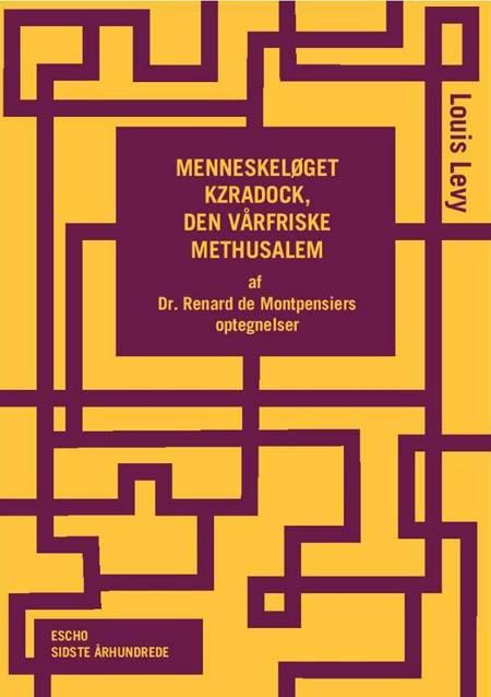 Menneskeløget Kzradock, den vårfriske Methusalem af Louis Levy