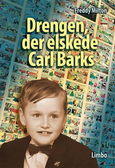 Drengen, der elskede Carl Barks af Freddy Milton