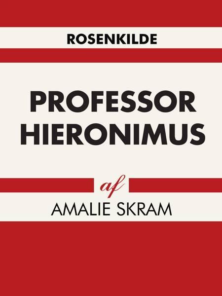 Professor Hieronimus af Amalie Skram