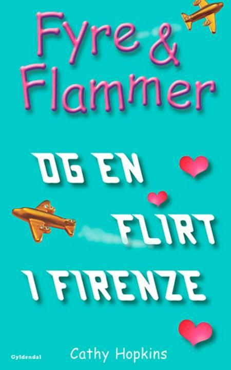 Fyre & flammer og en flirt i Firenze af Cathy Hopkins