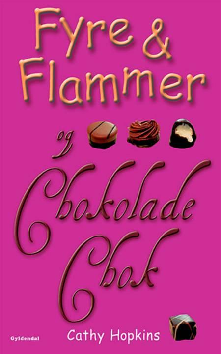 Fyre & Flammer og chokoladechok af Cathy Hopkins