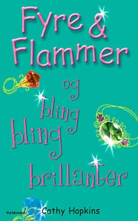 Fyre & flammer og bling bling brillanter af Cathy Hopkins