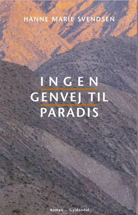 Ingen genvej til Paradis af Hanne Marie Svendsen