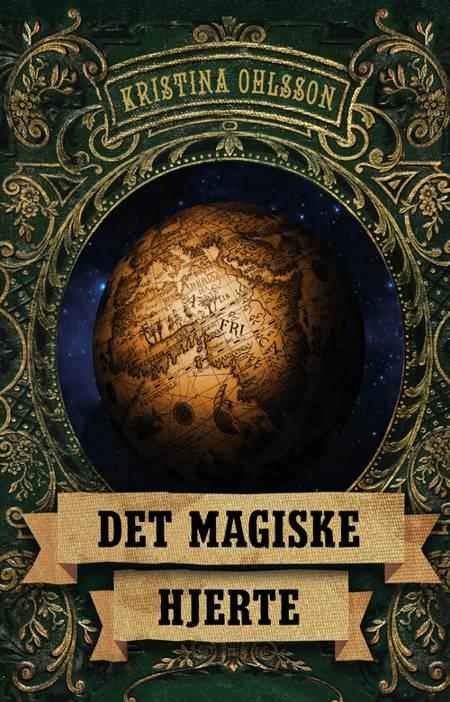 Det magiske hjerte af Kristina Ohlsson