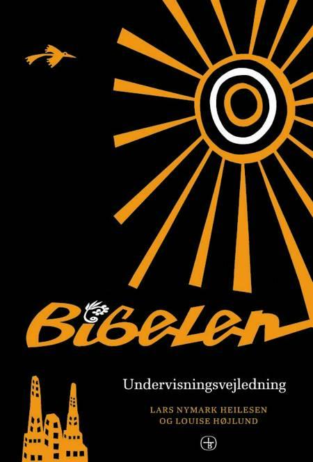Bibelen til konfirmander af Lars Nymark Heilesen og Louise Højlund