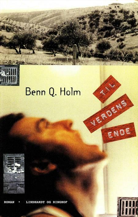 Til verdens ende af Benn Q. Holm