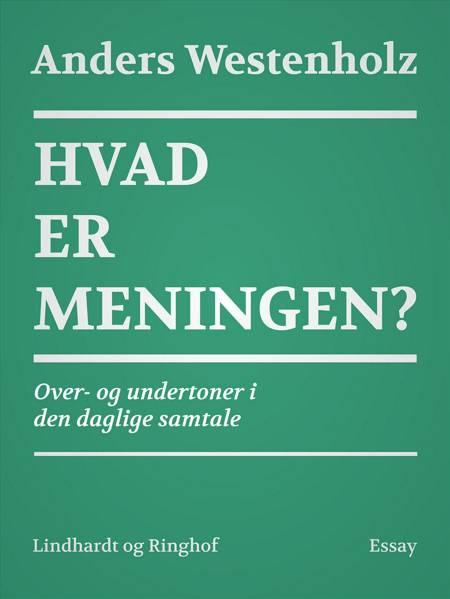 Hvad er meningen? af Anders Westenholz