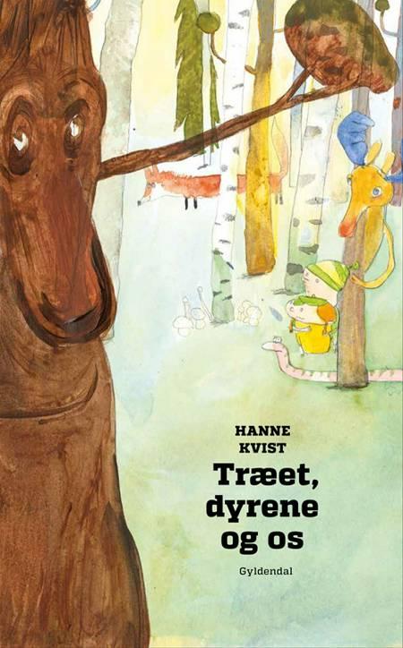 Træet, dyrene og os af Hanne Kvist