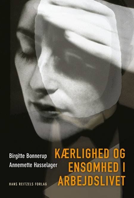 Kærlighed og ensomhed i arbejdslivet af Annemette Hasselager og Birgitte Bonnerup