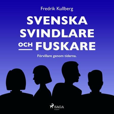 Svenska svindlare och fuskare af Fredrik Kullberg