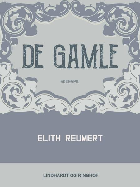 De gamle af Elith Reumert