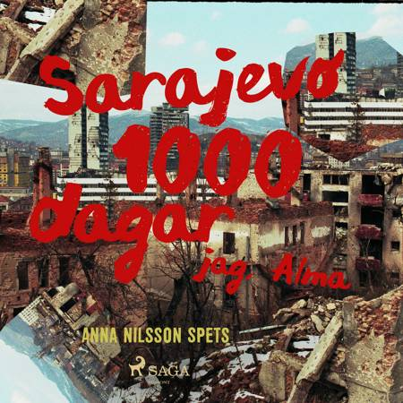 Sarajevo 1000 dagar - jag Alma af Anna Nilsson Spets