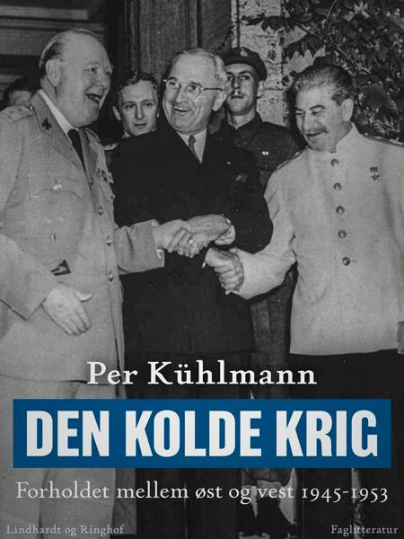 Den kolde krig: Forholdet mellem øst og vest 1945-1953 af Per Kühlmann