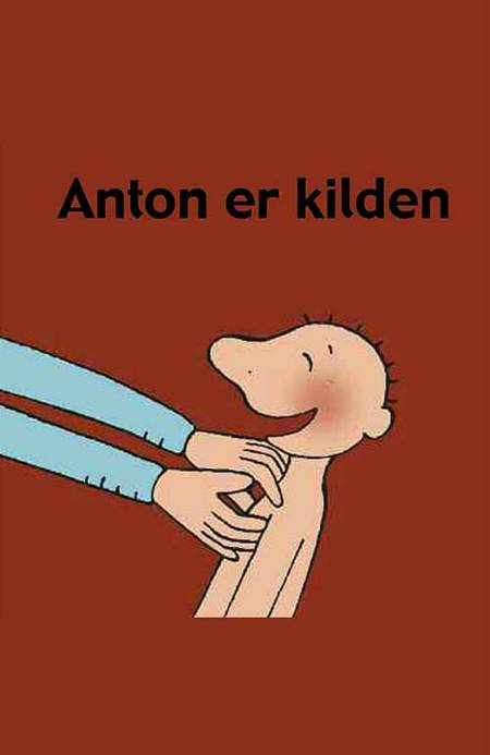 Anton er kilden af Annemie Berebrouckx