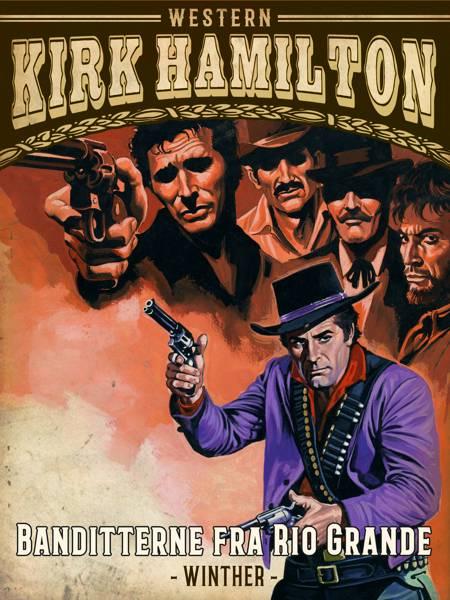 Banditterne fra Rio Grande af Kirk Hamilton