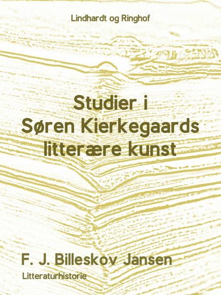 Studier i Søren Kirkegaards litterære Kunst af F. J. Billeskov Jansen