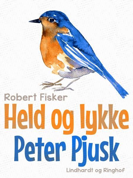 Held og lykke Peter Pjusk af Robert Fisker