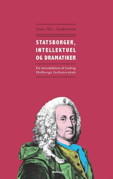 Statsborger, intellektuel og dramatiker af Jens Kr. Andersen