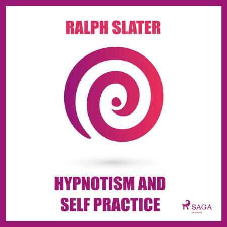 Hypnotism and Self Practice af Ralph Slater