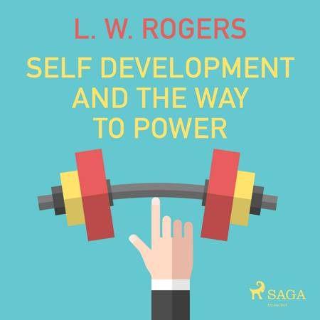 Self Development And The Way to Power af L. W. Rogers