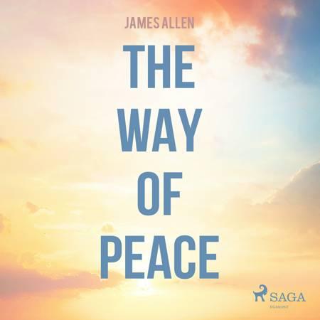 The Way Of Peace af James Allen