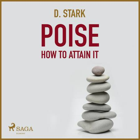 Poise How To Attain It af D. Stark