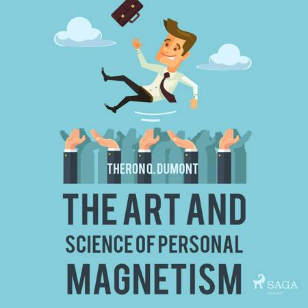 The Art and Science of Personal Magnetism af Theron Q. Dumont