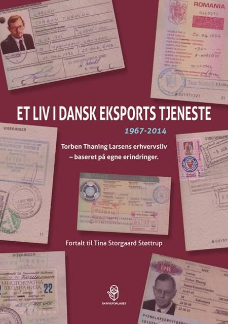 Et liv i dansk eksports tjeneste 1967-2014 af Torben Thaning Larsen