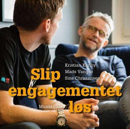 Slip engagementet løs af Mads Vangsø, Kristian Karlby og Sine Christensen