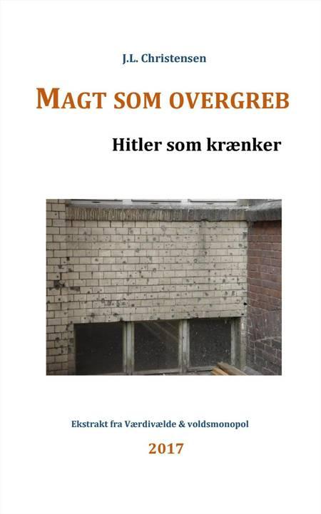 Magt som overgeb. Hitler som krænker af J.L. Christensen