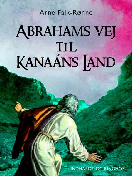 Abrahams vej til Kanaáns land af Arne Falk-Rønne