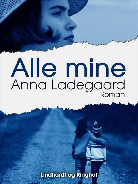 Alle mine af Anna Ladegaard
