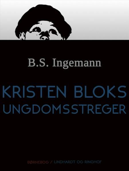 Kristen Bloks ungdomsstreger af B. S. Ingemann