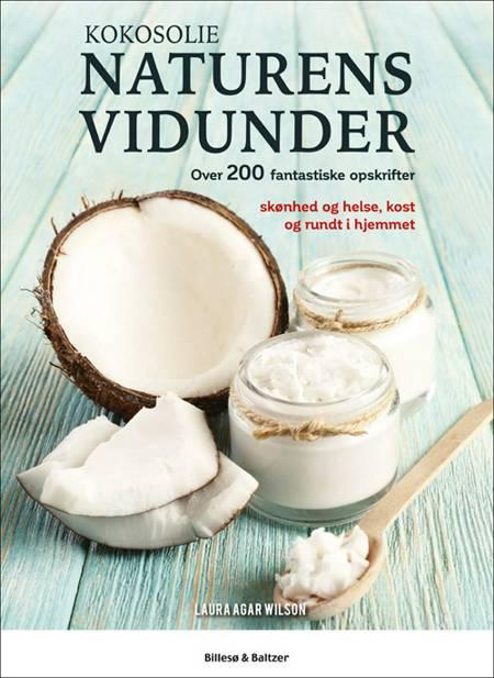 Kokosolie - Naturens vidunder af Laura Agar Wilson