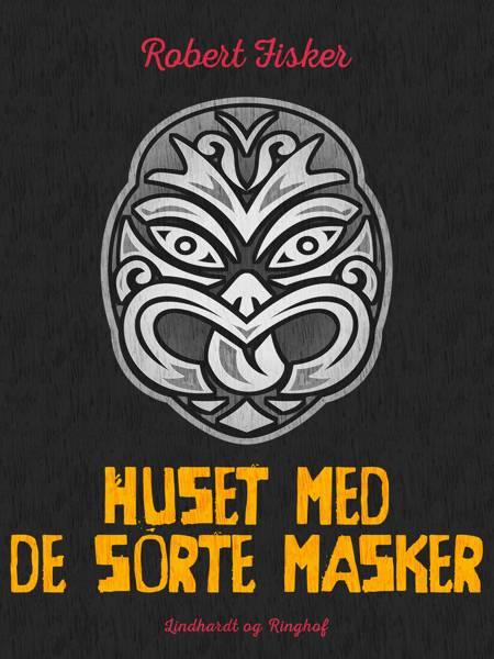 Huset med de sorte masker af Robert Fisker