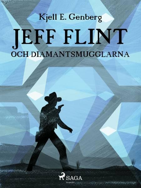 Jeff Flint och diamantsmugglarna af Kjell E Genberg