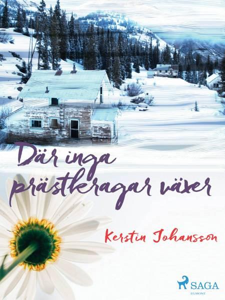 Där inga prästkragar växer af Kerstin Johansson