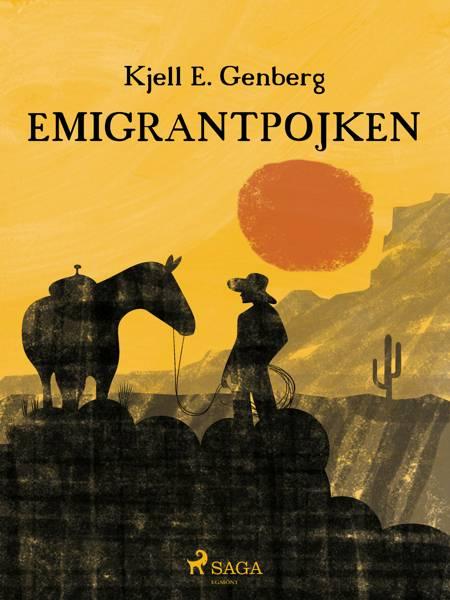Emigrantpojken af Kjell E. Genberg