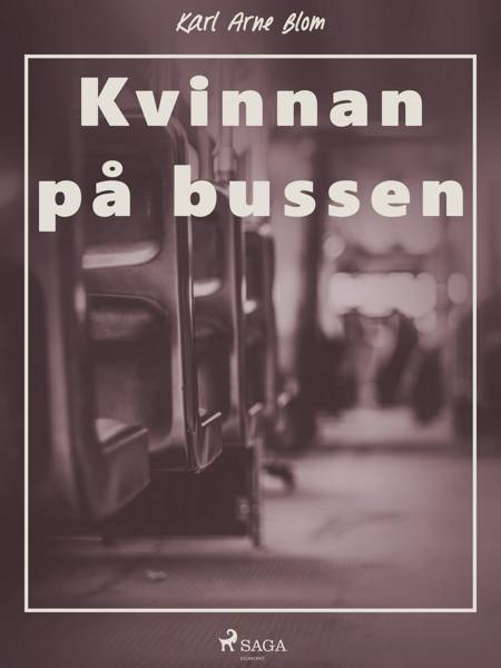 Kvinnan på bussen af Karl Arne Blom