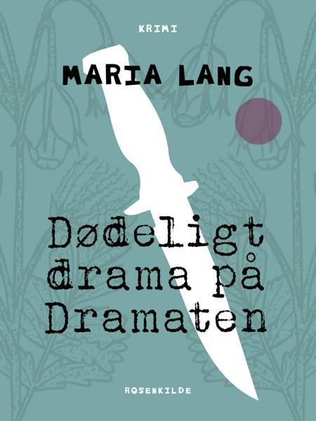 Dødeligt drama på Dramaten af Maria Lang