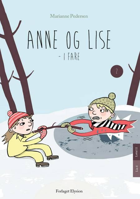 Anne og Lise - i fare af Marianne Pedersen