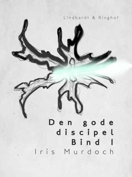 Den gode discipel - Bind 1 af Iris Murdoch