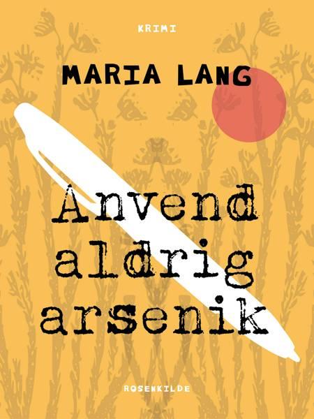 Anvend aldrig arsenik af Maria Lang