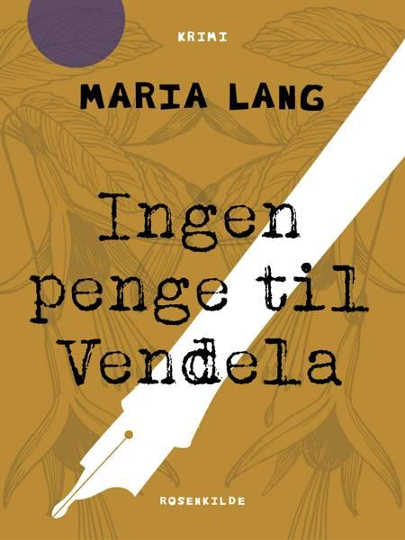 Ingen penge til Vendela af Maria Lang