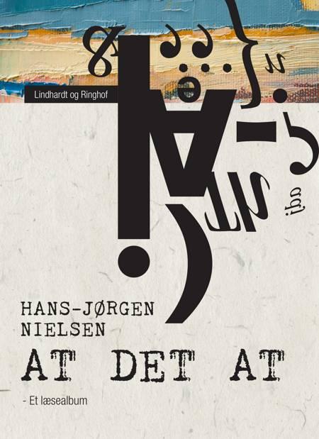 At det at: et læsealbum af Hans-Jørgen Nielsen
